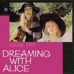 Mark_Fry_-_dreaming_with_Alice_reissue.jpg
